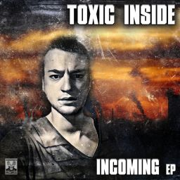 ToXic Inside - Incoming EP - Bounce Back records - 11:26 - 14.11.2018