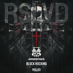 Imperatorz - Block Rocking - RSLVD Records - 06:15 - 13.11.2018