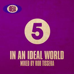Rob Tissera - In An Ideal World 5 - IDEAL - 01:17:54 - 22.10.2018