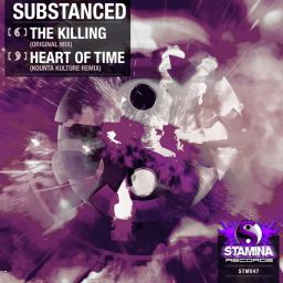 Substanced - The Killing / Heart Of Time (Kounta Kulture Remix) - Stamina Records - 11:36 - 17.12.2018