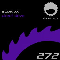 Equinox - Direct Drive - Vicious Circle Recordings - 17:08 - 04.01.2019