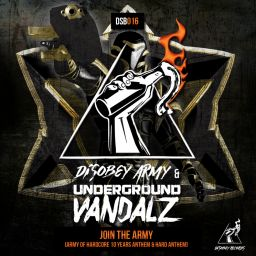 Disobey Army & Underground Vandalz - Join The Army (Army Of Hardcore 10 Years Anthem & Hard Anthem) - Disobey records - 08:20 - 19.01.2019