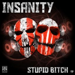 Insanity - Stupid Bitch EP - Bounce Back records - 12:18 - 26.01.2019