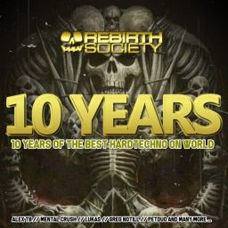 Various Artists - 10 Years Of Rebirth Society Records - Rebirth Society - 04:32:53 - 04.03.2019