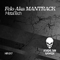 Felo Aka MANTRACK - MetalTech - Hardclash Records - 13:55 - 04.03.2019