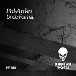 Pol-Anko - UnderFormat - Hardclash Records - 12:34 - 11.03.2019