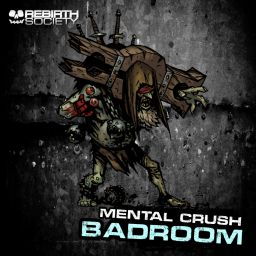 Mental Crush - Badroom - Rebirth Society - 17:40 - 11.03.2019