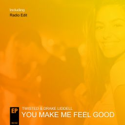 Twisted & Drake Liddell - You Make Me Feel Good - Relay Records - 08:50 - 25.03.2019