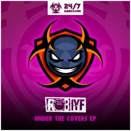 Rob IYF - Under The Covers EP - 24/7 Hardcore - 48:36 - 12.04.2019