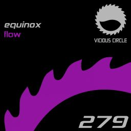 Equinox - Flow - Vicious Circle Recordings - 17:11 - 26.04.2019