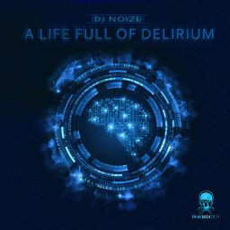 DJ Noize - A Life Full Of Delirium - Phrenetikal Records - 01:04:03 - 03.05.2019