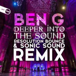 Ben G - Deeper Into The Sound (Resolution Bounce & Sonic Sound Remix) - DNZ  Records