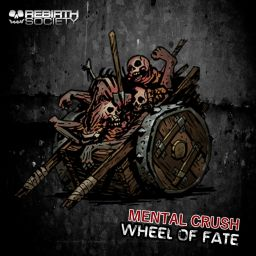 Mental Crush - Wheel Of Fate - Rebirth Society - 11:14 - 15.05.2019