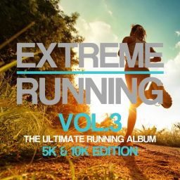 Various Artists - Extreme Running (5K & 10K Edition), Vol. 3 - Hard Dance Coalition - 04:17:10 - 02.08.2017