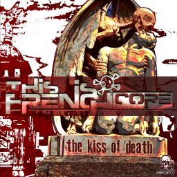 Various Artists - This Is Frenchcore - The Kiss Of Death - Phrenetikal Records - 57:54 - 28.05.2019
