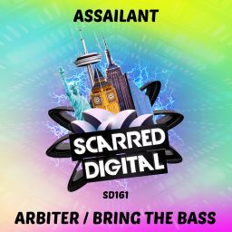 Assailant - Arbiter / Bring The Bass - Scarred Digital - 08:18 - 10.07.2019