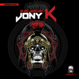 Jony K - We Are Warriors - Phrenetikal Records - 01:10:01 - 11.08.2019