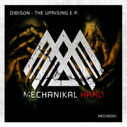 Dibison - The Uprising - Mechanikal Hard - 17:47 - 13.08.2019