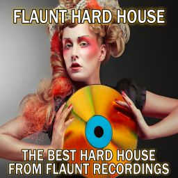 Various Artists - Flaunt Hard House - Flaunt - 02:08:52 - 11.09.2019