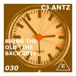 CJ Antz - Bring The Old Time Back 2019 - Elga Records - 08:14 - 12.09.2019