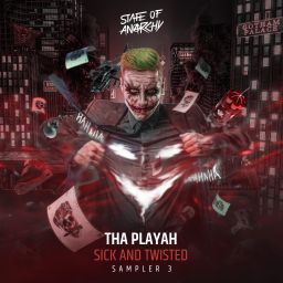 Tha Playah - Sick And Twisted Sampler 3 (Extended Mixes) - State Of Anarchy - 27:37 - 24.10.2019
