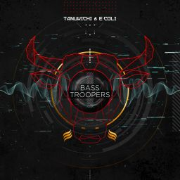 Tanukichi and E-Coli - Bass Troopers - UGT Core - 07:17 - 04.05.2020