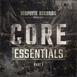 Various Artists - Neophyte Records Presents: Core Essentials Part 1 (Extended Mixes) - Neophyte - 11:22 - 29.05.2020