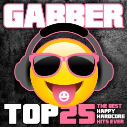 Various Artists - Gabber Top 25 (The Best Happy Hardcore Hits Ever) - Cloud 9 Music - 01:50:03 - 19.06.2020