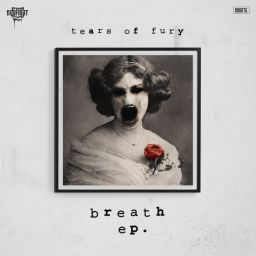 Tears Of Fury - Breath EP. - Dogfight Records - 17:27 - 02.07.2020