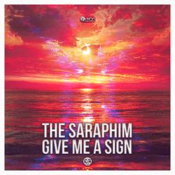 The Saraphim - Give Me A Sign - Fusion Records - 06:52 - 27.07.2020