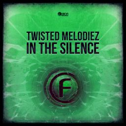 Twisted Melodiez - In the Silence - Fusion Records - 07:35 - 08.03.2021