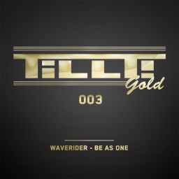 Waverider - Be As One - TILLT! Gold - 06:26 - 28.02.2011