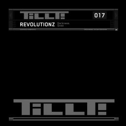 Revolutionz - TILLT017 - Darkness - TILLT! Records - 11:37 - 23.09.2011