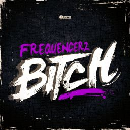 Frequencerz - Bitch - Fusion Records - 08:54 - 23.04.2012