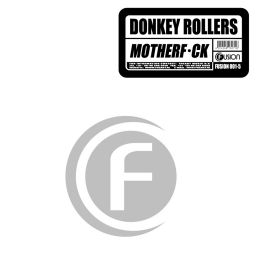 Donkey Rollers - Motherf*ck - Fusion Records - 22:06 - 22.10.2010