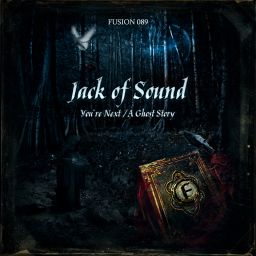 Jack of Sound - You're Next / A Ghost Story - Fusion Records - 33:22 - 24.01.2011