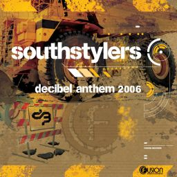 Southstylers - Decibel Anthem 2006 - Fusion Records - 20:57 - 22.10.2010