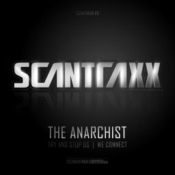 The Anarchist - Scantraxx 113 - Scantraxx Recordz - 08:36 - 11.02.2013