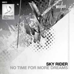 Sky Rider - No Time For More Dreams - Derailed Traxx Grey - 12:19 - 08.04.2013