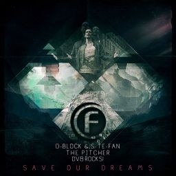 D-Block & S-Te-Fan, The Pitcher & DV8 Rocks! - Save Our Dreams - Fusion Records - 08:36 - 13.05.2013