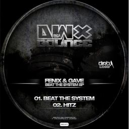 Fenix and Gave - Beat The System EP - Dirty Workz - 08:24 - 18.01.2012