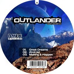 Outlander - Great Dreams EP - Dirty Workz - 16:53 - 22.04.2011