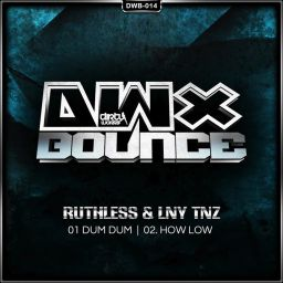 Ruthless and LNY TNZ - Dum Dum - DWX Bounce - 08:11 - 24.10.2013
