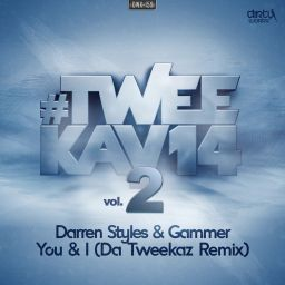 Darren Styles and Gammer - You & I (Da Tweekaz remix) - Dirty Workz - 10:00 - 01.02.2014