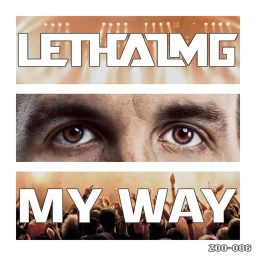 Lethal MG - My Way - ZOO records - 06:18 - 05.06.2014