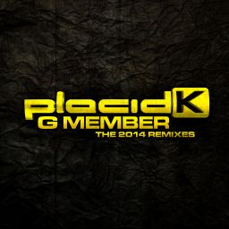 Placid K - G Member - The 2014 Remixes - Traxtorm Records - 14:56 - 04.03.2014