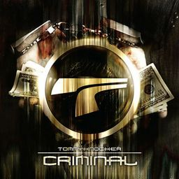 Tommyknocker - Criminal - Traxtorm Records - 16:47 - 10.04.2009