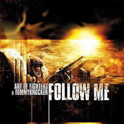 Art of Fighters & Tommyknocker - Follow me - Traxtorm Records - 15:12 - 18.10.2006