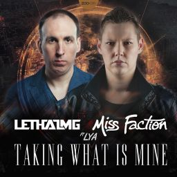 Lethal MG and Miss Faction featuring Lya - Taking What Is Mine - ZOO records - 06:43 - 16.07.2014