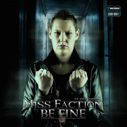 Miss Faction - Be Fine - ZOO records - 07:16 - 10.09.2014